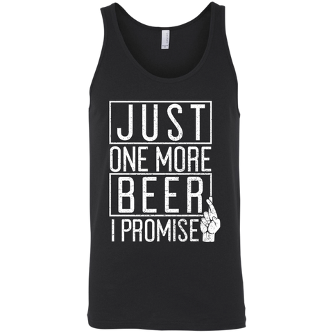 Just One More Beer I Promise Tank Top