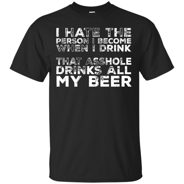 I Hate The Person I Become T-Shirt Apparel - The Beer Lodge