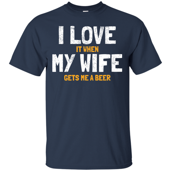 I Love My Wife Tshirt - The Beer Life