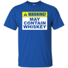 Warning! May Contain Whiskey T-Shirt Apparel - The Beer Lodge