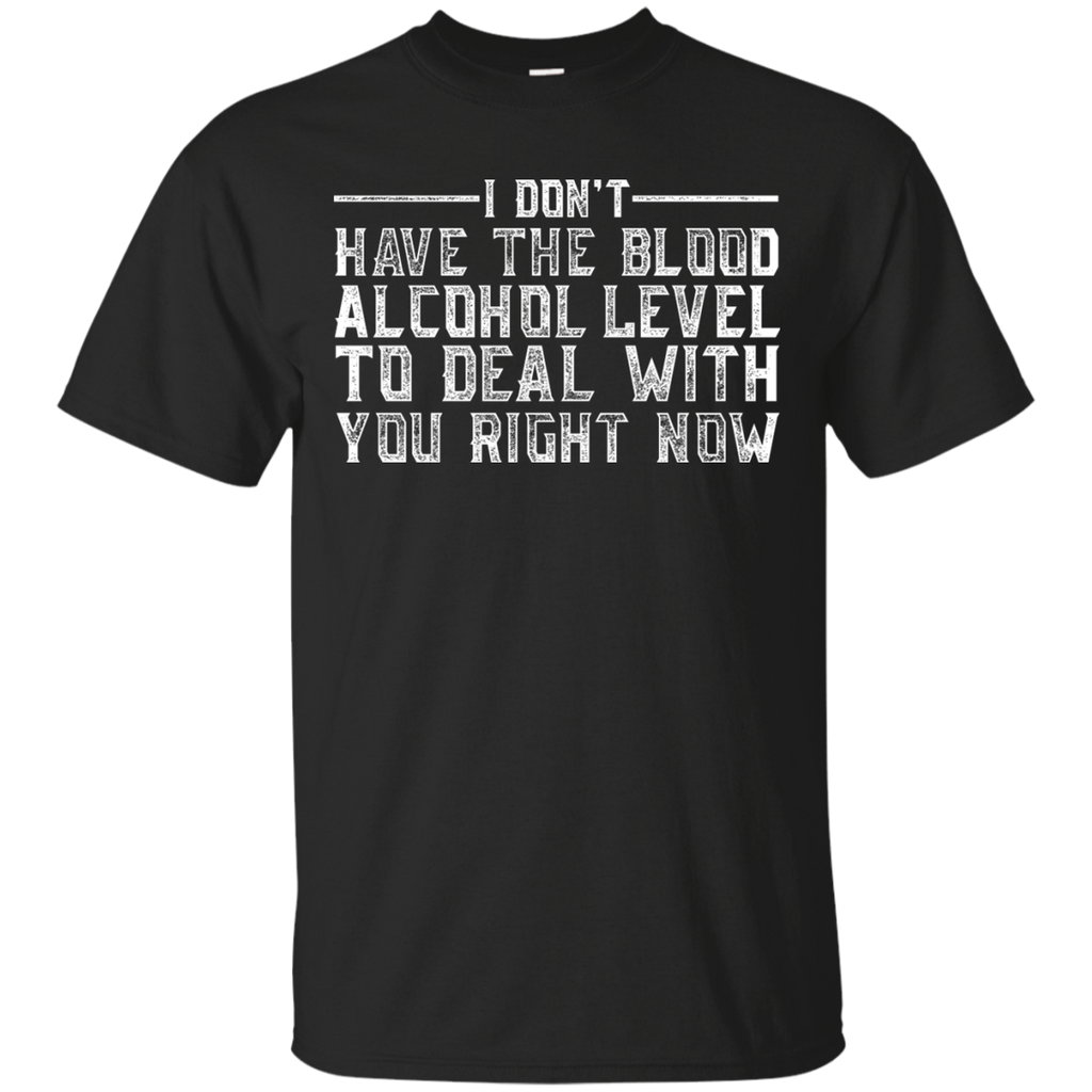 I Don't Have The Blood Alcohol Level T-Shirt - The Beer Life