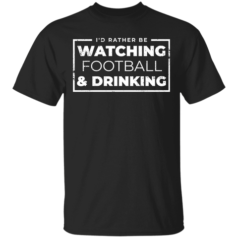 I'd Rather Be Watching Football & Drinking T-Shirt Apparel - The Beer Lodge