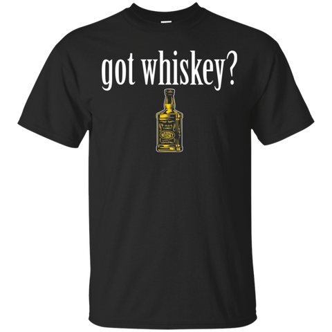 Got Whiskey T-Shirt