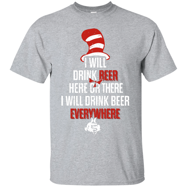 I Will Drink Beer Here Or There  I Will Drink Beer Everywhere - The Beer Life