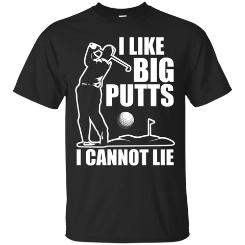 I Like Big Putts I Cannot Lie T-Shirt Apparel - The Beer Lodge