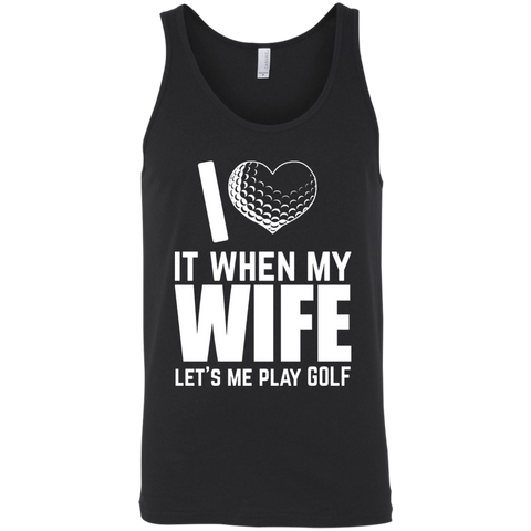 I Love It When My Wife Let Me Play Golf Tank Top Apparel - The Beer Lodge