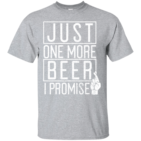 Just One More Beer I Promise T-Shirt T-Shirts - The Beer Lodge
