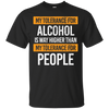 My Tolerance For Alcohol T-Shirt Apparel - The Beer Lodge