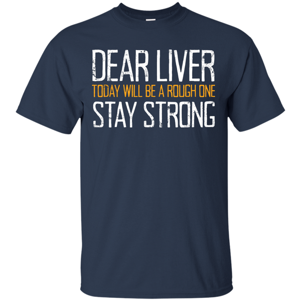 Dear Liver T-Shirt For $15