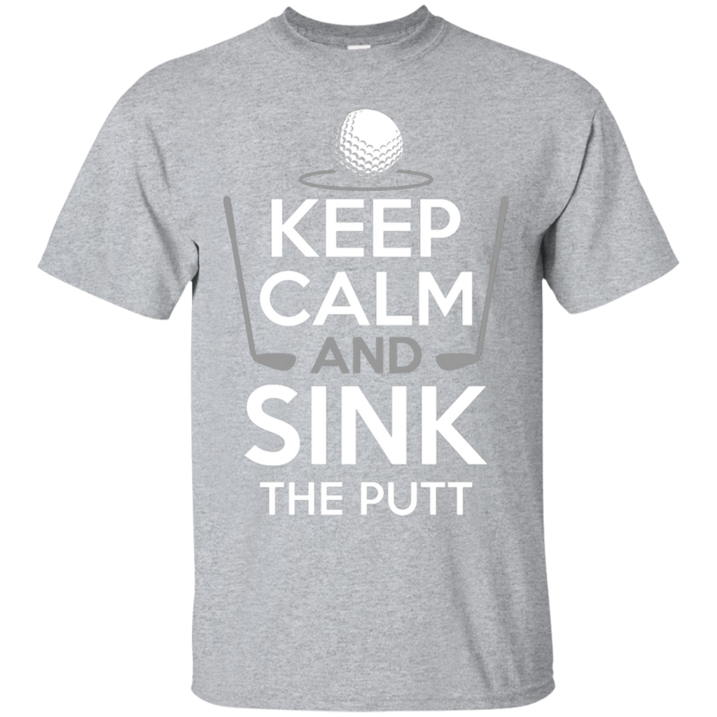 Keep Calm And Sink The Putt T-Shirt Apparel - The Beer Lodge