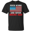 Four Score And Seven Beers Go T-Shirt Apparel - The Beer Lodge