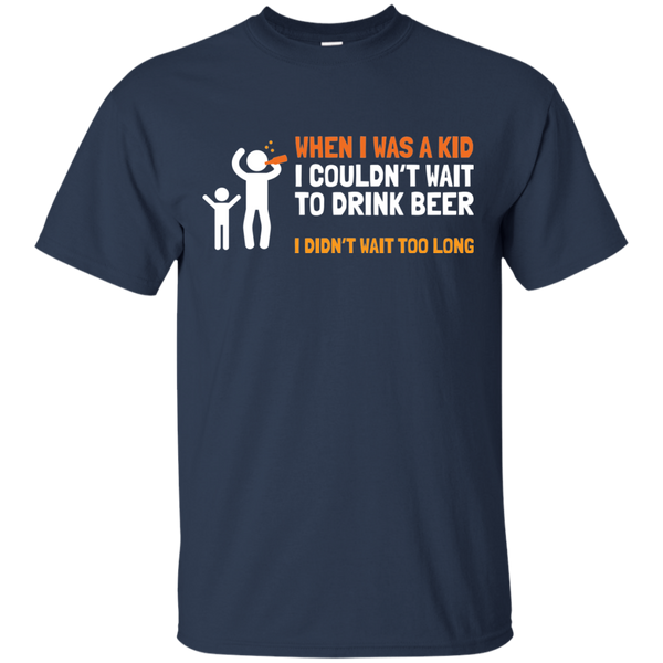 When I Was Kid, I couldn't Wait To Drink Beer T-Shirt Apparel - The Beer Lodge