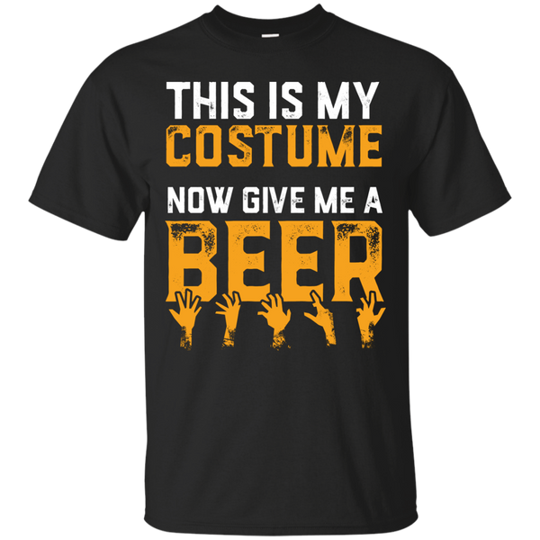 This Is My Costume Now Give Me A Beer Halloween T-Shirt