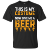 This Is My Costume Now Give Me A Beer Halloween T-Shirt Apparel - The Beer Lodge