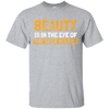 The Beauty And The Beer Holder T-Shirt Apparel - The Beer Lodge