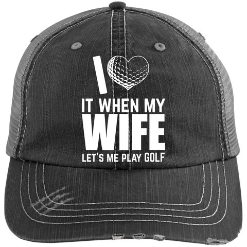 I Love It When My Wife Let's Me Play Golf Trucker Cap Hats - The Beer Lodge