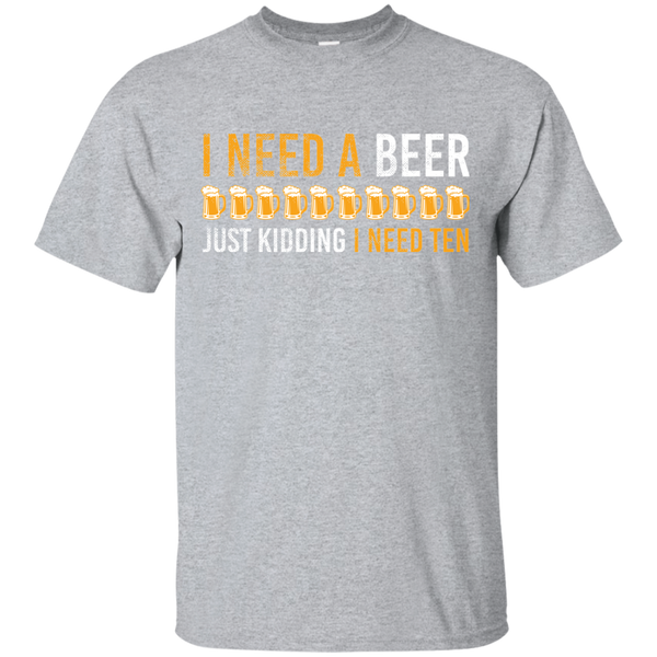 I Need A Beer T-Shirt Apparel - The Beer Lodge
