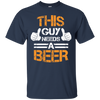 This Guy Needs A Beer T-Shirt Apparel - The Beer Lodge