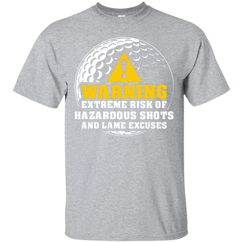 Warning! Extreme Risk Of Hazardous Shouts And Lame Excuses T-Shirt Apparel - The Beer Lodge