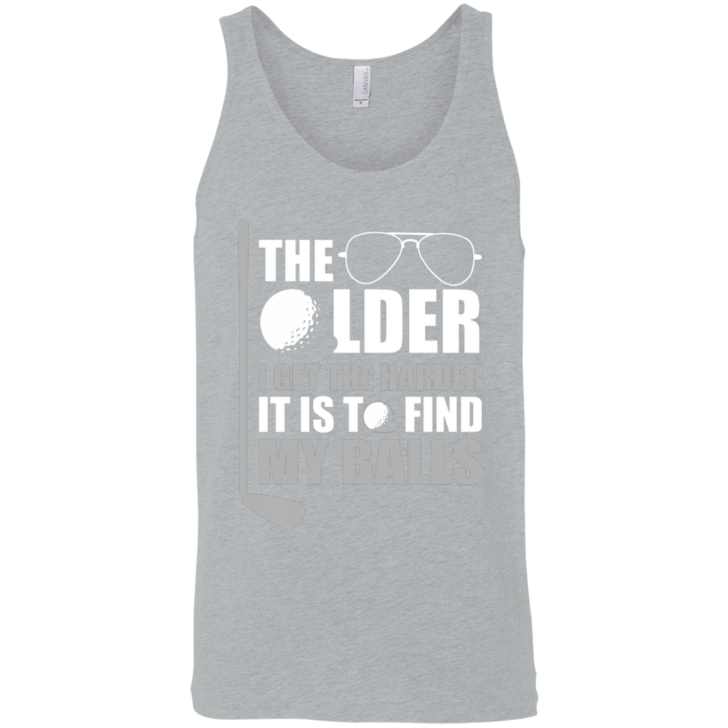 The Older I Get The Harder It Is To Find My Balls Tank Top Apparel - The Beer Lodge
