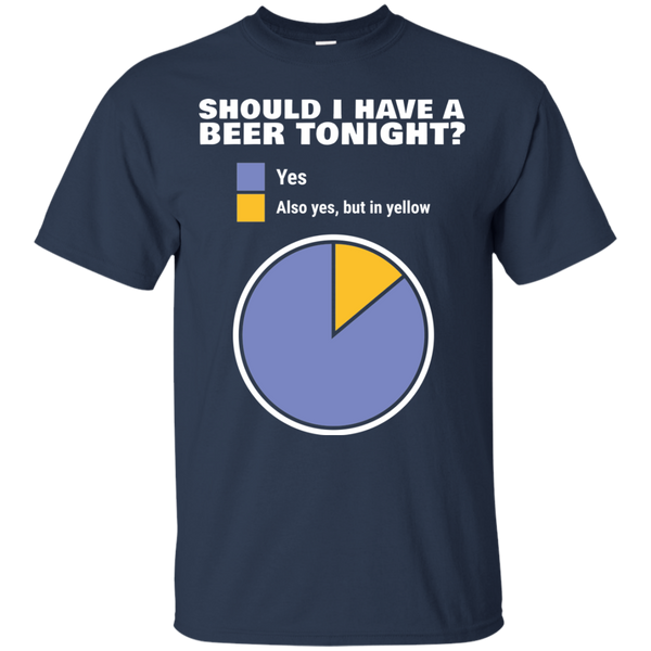 Should I have Beer Tonight T-Shirt - The Beer Life