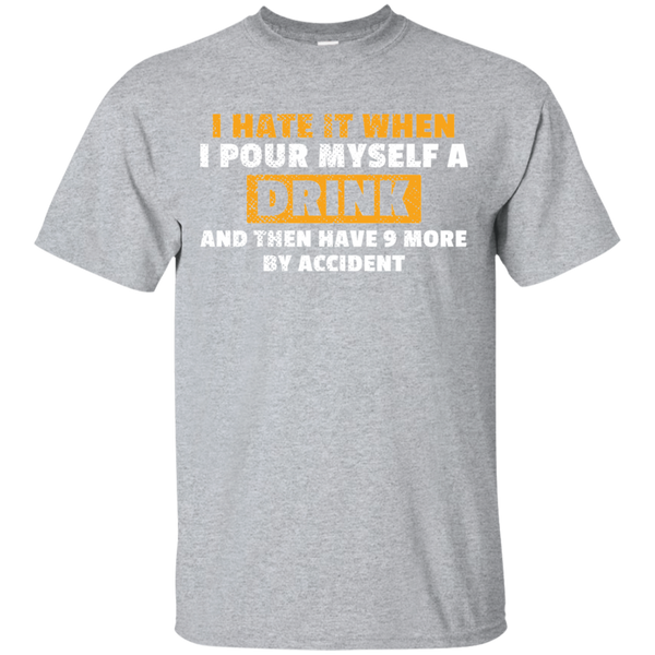 Have 9 More Drinks By Accident T-Shirt Apparel - The Beer Lodge