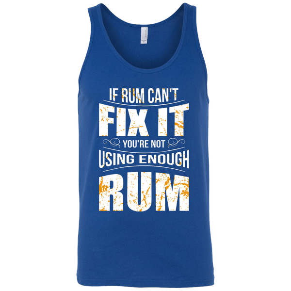 If Rum Can't Fix It You're Not Using Enough Rum Tank Top Apparel - The Beer Lodge