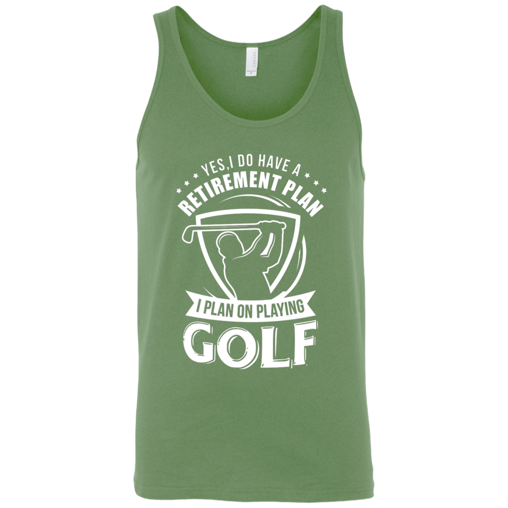 Yes I Do Have A Retirement Plan, I Plan On Playing Golf Tank Top Apparel - The Beer Lodge