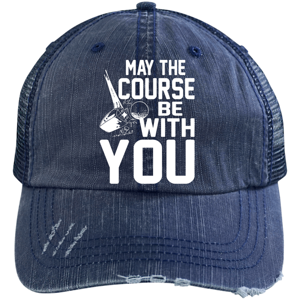 May The Course Be With You Trucker Cap Hats - The Beer Lodge