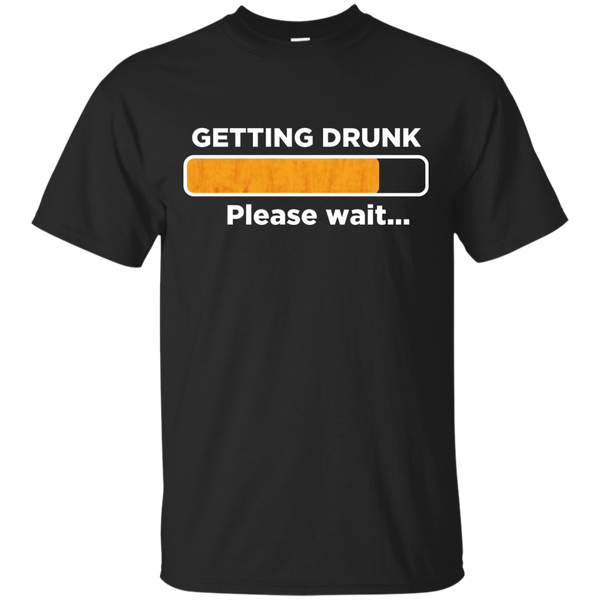 Getting Drunk Please Wait T-Shirt Apparel - The Beer Lodge