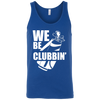 We Be Clubbin' Tank Top Apparel - The Beer Lodge