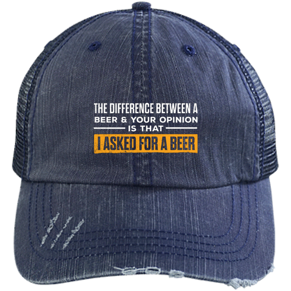 The Difference Between A Beer And Your Opinion Trucker Cap Hats - The Beer Lodge