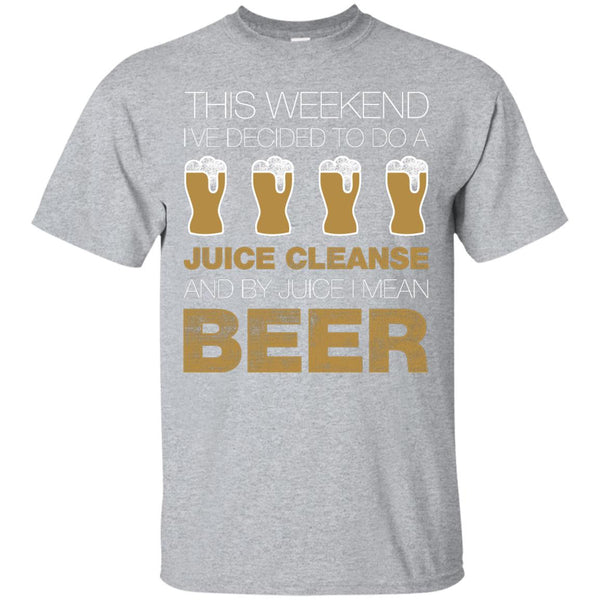 This Weekend I've Decided To Do A Juice Cleanse And By Juice I Mean Beer - The Beer Life
