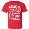 My Best Round Of Golf Starts At The 19th Hole v2.0 T-Shirt Apparel - The Beer Lodge