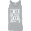 Just One More Beer I Promise Tank Top T-Shirts - The Beer Lodge