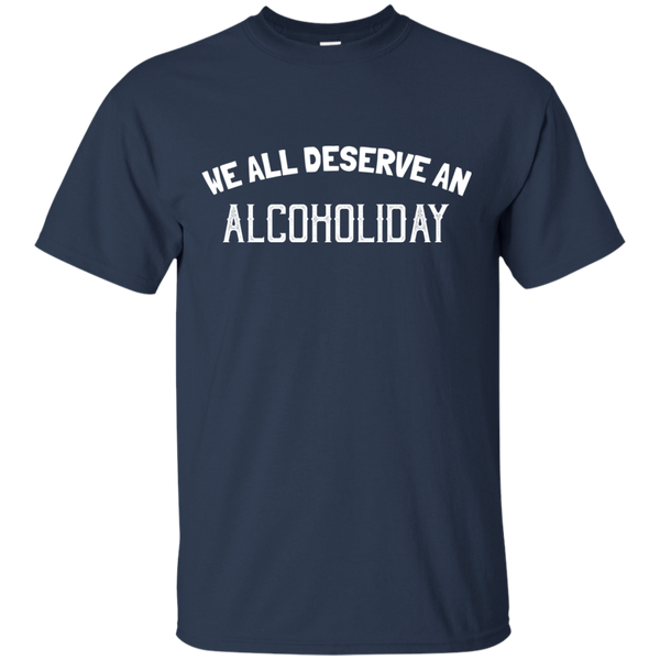 We All Deserve An Alcoholiday T-Shirt Apparel - The Beer Lodge