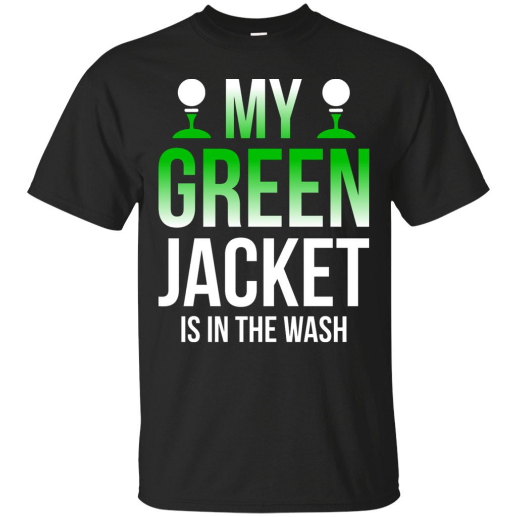 My Green Jacket Is In The Wash T-Shirt Apparel - The Beer Lodge