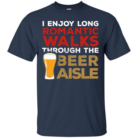 I Enjoy Long Romantic Walks Through The Beer Aisle T-Shirt Apparel - The Beer Lodge