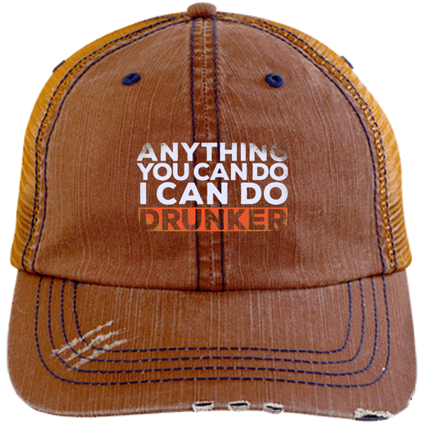 Anything You Can Do I Can Do Drunker Trucker Cap - The Beer Life
