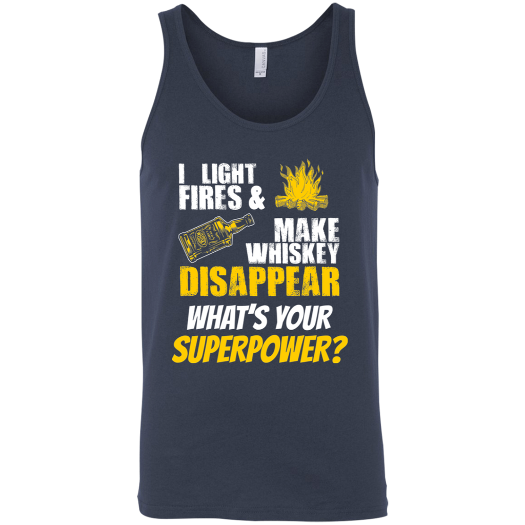 I Light Fires And Make Whiskey Disappear What's Your Superpower? Tank Top Apparel - The Beer Lodge
