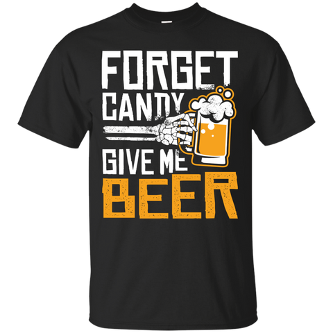 Forget Candy Give Me Beer Halloween T-Shirt Apparel - The Beer Lodge