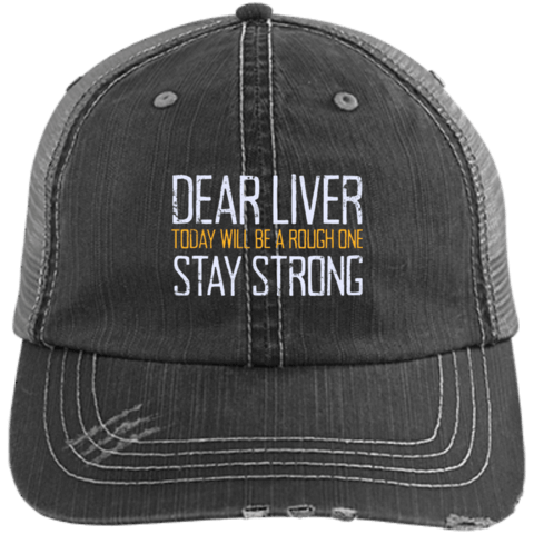 Dear Liver Today Will Be A Rough One Stay Strong Trucker Cap Hats - The Beer Lodge