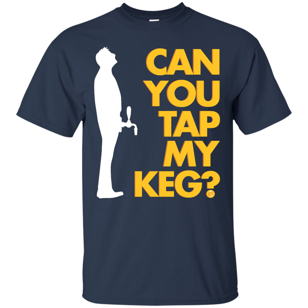 Can You Tap My Keg? T-Shirt Apparel - The Beer Lodge