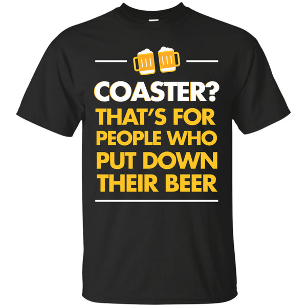 Coaster? That's For People Who Put Down Their Beer - The Beer Life