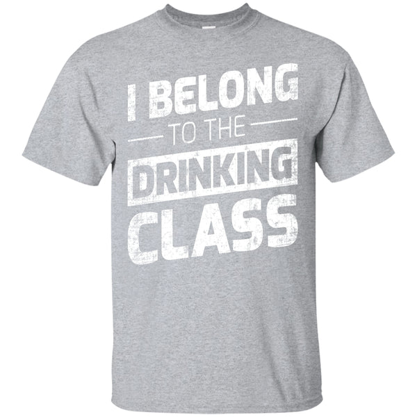 Apparel - I Belong To The Drinking Class