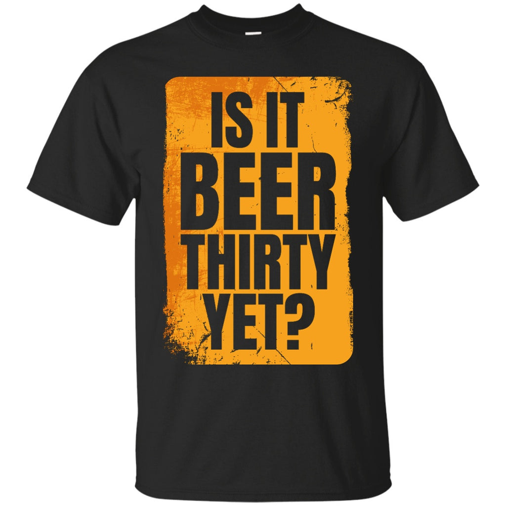 Is It Beer Thirty Yet? T-Shirt Apparel - The Beer Lodge