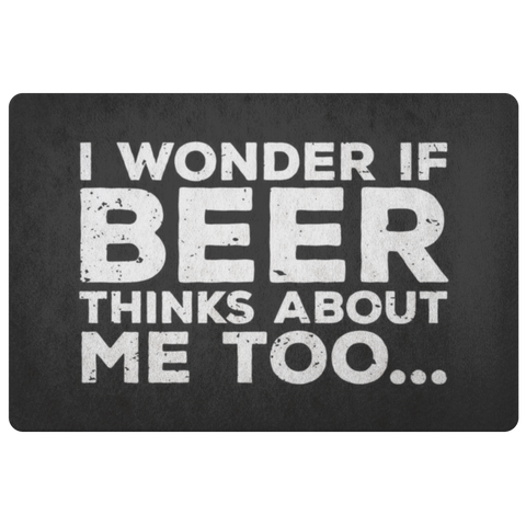 I Wonder If Beer Thinks About Me Too Doormat Doormat - The Beer Lodge
