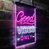 Good Vibes Only Two Color LED Sign (Three Sizes)