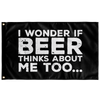 I Wonder If Beer Thinks About Me Too Flag Wall Flags - The Beer Lodge