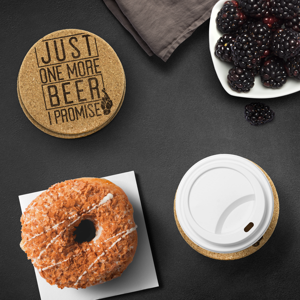 Just One More Beer I Promise Round Cork Coasters (Set of 4) Coasters - The Beer Lodge